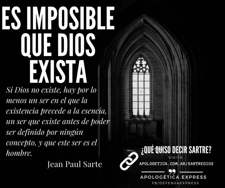 Es imposible que Dios exista. Jean Paul Sartre